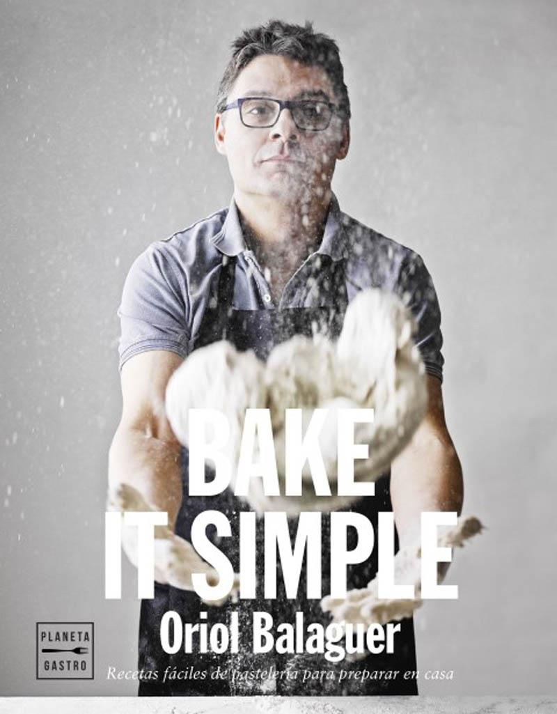 Oriol Balaguer Bake It Simple